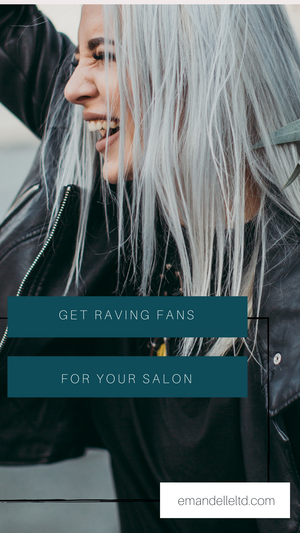 Wow your customers and create raving fans to grow your salon