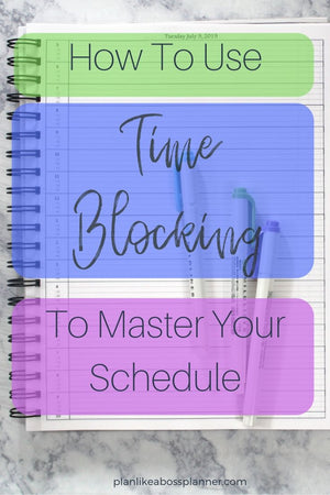 How To Use Time Blocking To Master Your Schedule