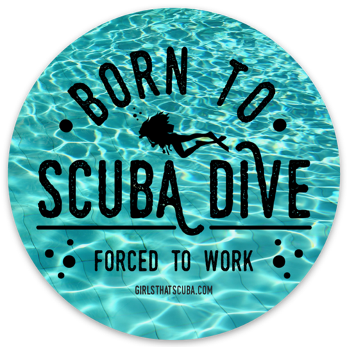 Born to Scuba Forced to Work Sticker - for laptops, water bottles, books etc