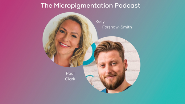 Paul Clark's Show Notes from The Micropigmentation Podcast