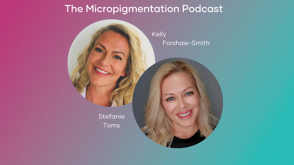 Stefanie Toms shownotes from The Micropigmentation Podcast