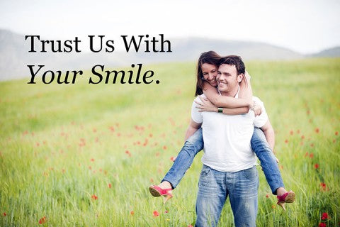 Trust Us With Your Smile