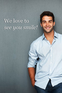 We Love To See You Smile!
