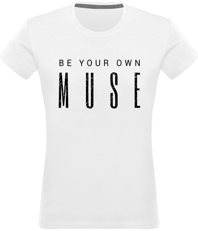 T-shirt Femme Be your own MUSE - OhlalaGift.com