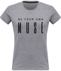 T-shirt Femme Be your own MUSE