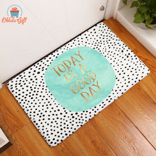 "Tapis Message ""Today is a good day"""