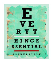 EVERYTHING ESSENTIAL IS INVISIBLE - Limited Edition of 10