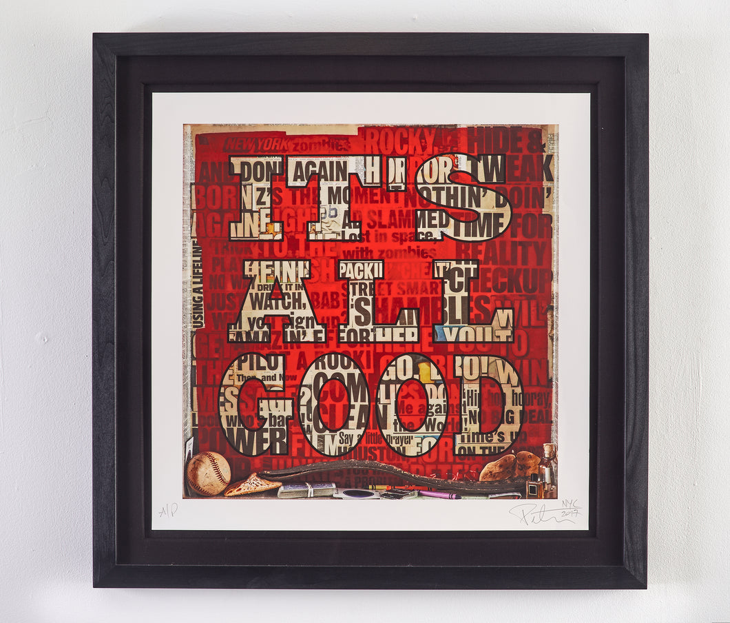 IT'S ALL GOOD - Limited Edition of 10