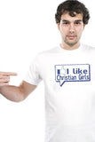 I Like Christian Girls T-Shirt