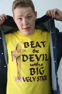 Beat The Devil With a Big Ugly Stick T-shirt