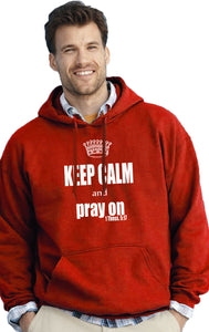 Keep Calm And Pray On Hooded Sweatshirt