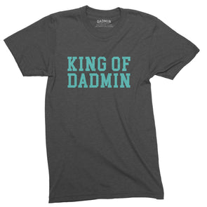 King of Dadmin - T-Shirt