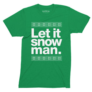 Let it snow man T-Shirt