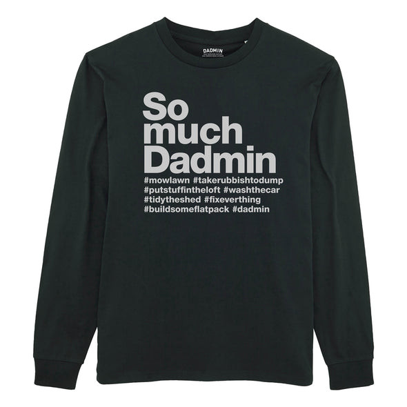 So much Dadmin - Long Sleeved Tee