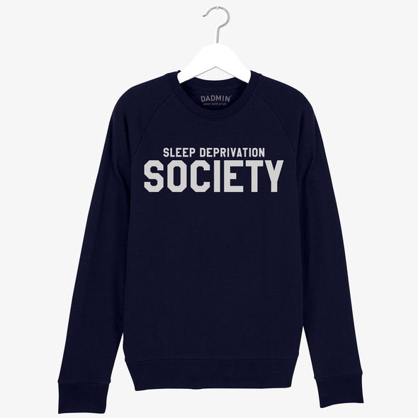 Sleep Deprivation Society Unisex Sweatshirt