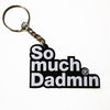 So Much Dadmin Rubber - Keyring