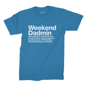 Weekend Dadmin - T-Shirt