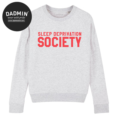 Sleep Deprivation Society Womens Sweatshirt