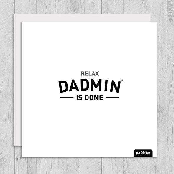 Relax Dadmin Done Greeting Card