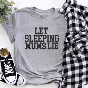 Let Sleeping Mums Lie - Roll Sleeved Womens Tee