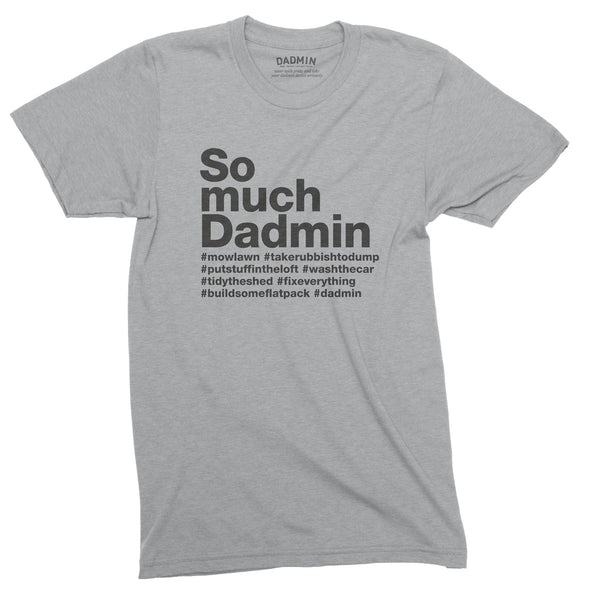 So much Dadmin - Classic Tee