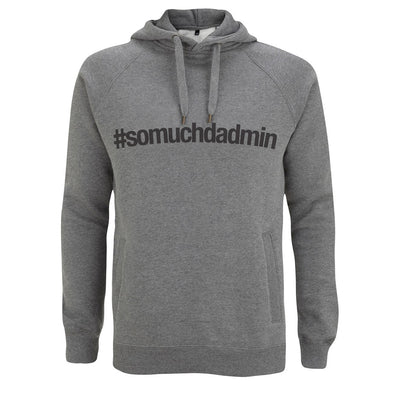 So much Dadmin Hashtag Hoody