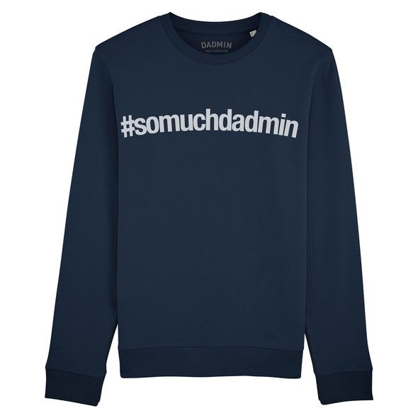 So Much Dadmin Hashtag Sweatshirt