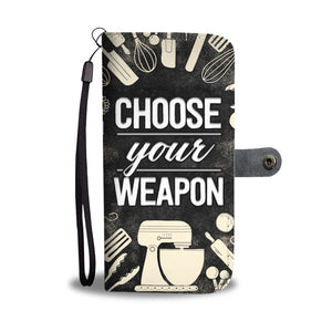 Choose Your Weapon Phone Case/Wallet