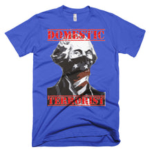Domestic Terrorist Short-Sleeve T-Shirt