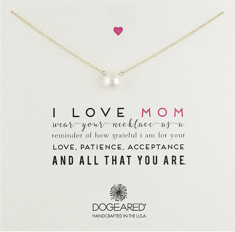 "Dogeared ""Mom"" I Love Mom Large White Pearl Gold Filled Necklace"