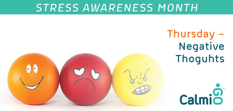 April 4 – Stress Awareness Month - Thursday Negative Thoughts and Stress
