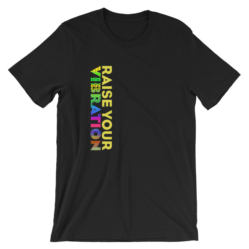 Raise Your Vibration T-Shirt
