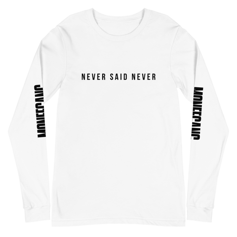 """Never Said Never"" Long Sleeve Shirt"