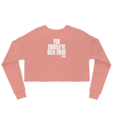 """You Should've Been There"" Crop Sweatshirt"