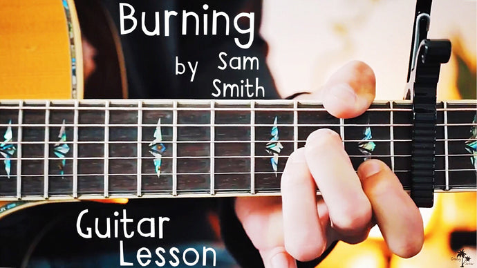 Burning by Sam Smith Guitar Lesson for Beginners