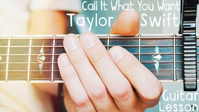 Call It What You Want by Taylor Swift Guitar Lesson for Beginners!