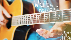 Wait by Maroon 5 Guitar Lesson for Beginners