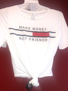 Make Money , Not Friends Crop Top