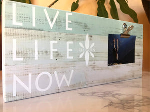 Wood Photo Block - Live Life Now