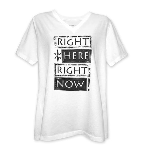 Right Here Right Now Ladies Block Print T-Shirt - Wear Your Reminder To Be Present Everywhere
