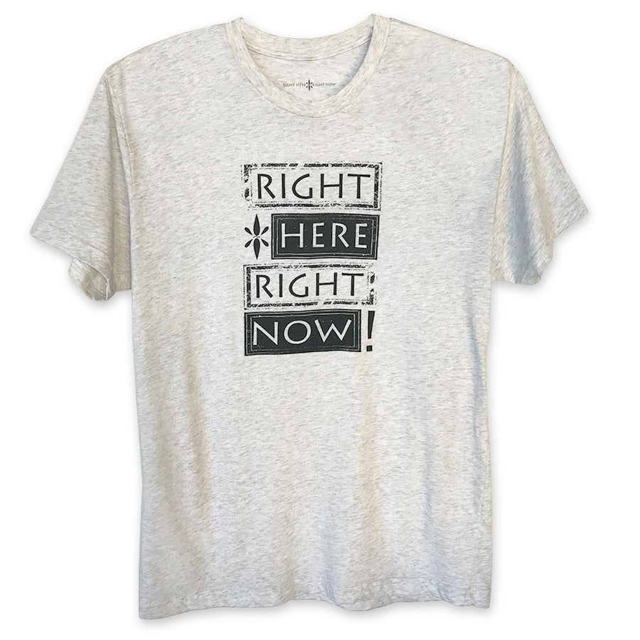 Right Here Right Now Unisex Block Print T-Shirt - Wear Your Reminder To Be Present Everywhere
