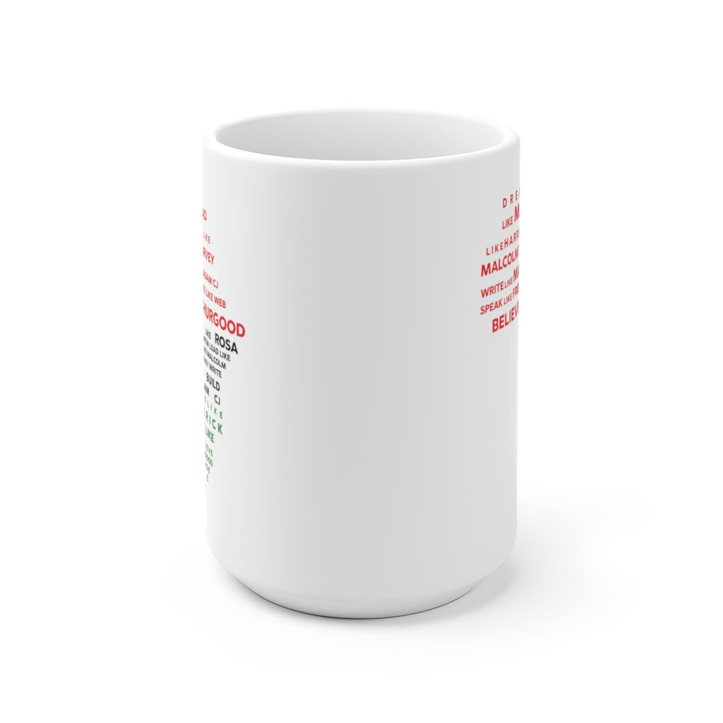 Be like... Ceramic Mug 15oz