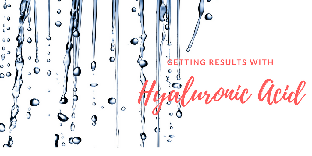 Getting Results with Hyaluronic Acid