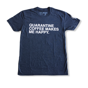 Quarantine Coffee Makes Me Happy T-Shirt