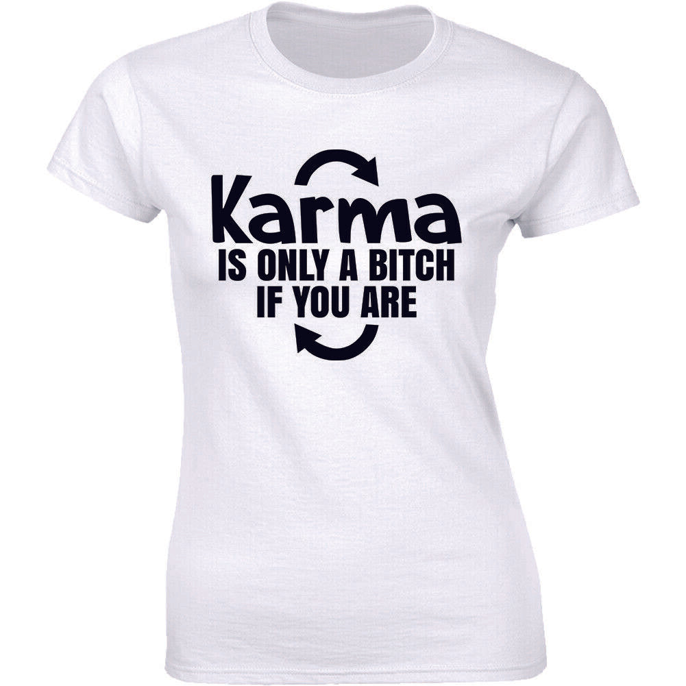 "New Must-Have ""Karma Is A B*tch Cotton T-Shirt"