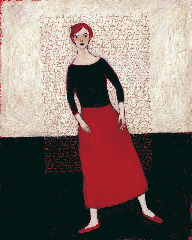 Giclee pigment print of an original oil painting Find Me by contemporary figurative artist Brian Kershisnik. A red headed woman with a black blouse and red skirt and shoes stands against a white wall with find me written in red over and over again. She is standing on a black floor.