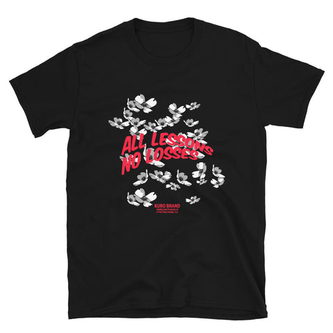 Dogwood All Lessons No Losses Unisex T-Shirt (Black)