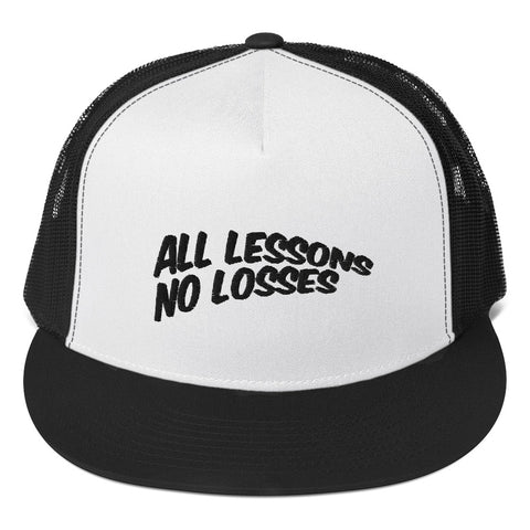 All Lessons No Losses Trucker Cap(black on white)