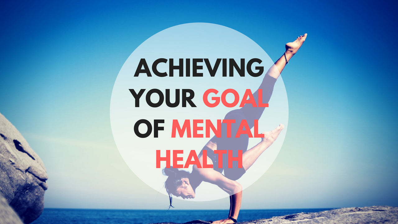 Achieving Your Goal of Mental Health