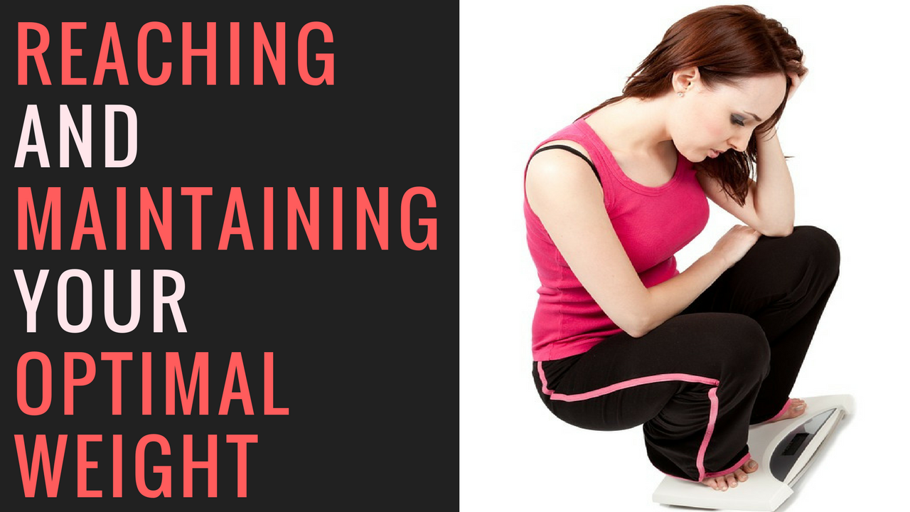 Reaching and Maintaining Your Optimal Weight